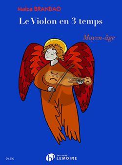 Brandao Le violon en 3 temps : Moyen-Age (1-5 Violons) (Partition)