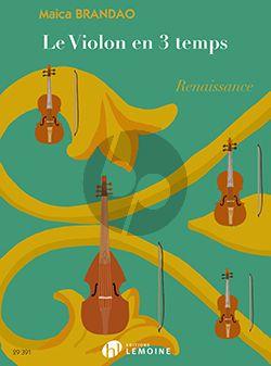 Brandao Le violon en 3 temps : Renaissance (1-5 Violons) (Partition)