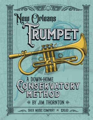 Thornton New Orleans Trumpet (A Down-Home Conservatory Method)