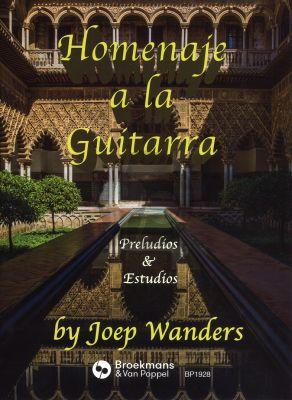 Joep Wanders Homenaje a la Guitarra (Preludios & Estudios)