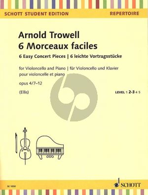 Trowell 6 Morceaux faciles Op.4 No.7 - 12 Violoncello-Piano (6 Easy Concert Pieces) (Beverley Ellis)