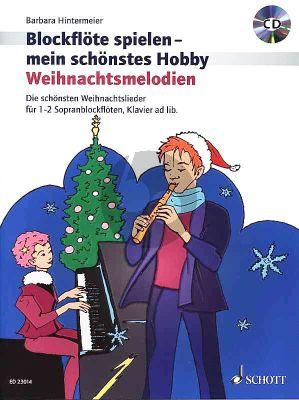 Hintermeier Weihnachtsmelodien 1-2 Sopranblockfloten mit Klavier ad lib. (Blockflote spielen - mein schontes Hobby) (Bk-Cd)