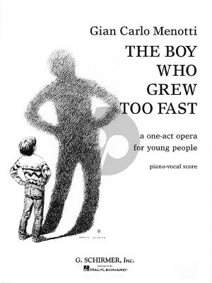 Menotti The boy who grew too fast Vocal Score (A One-Act Opera for Young People)