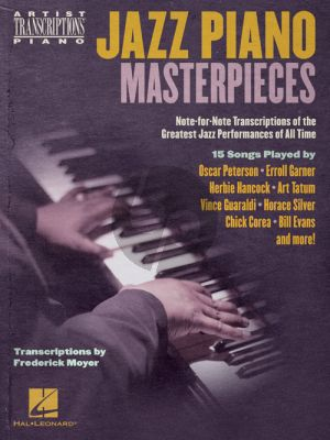 Jazz Piano Masterpieces (Note-for-Note Transcriptions of the Greatest Jazz Performances of All Time) (arr. Frederick Moyer)