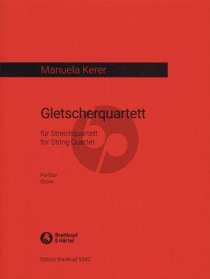 Kerer Gletscherquartett for String Quartet Score