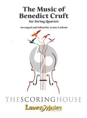 The Music of Benedict Cruft for String Quartet