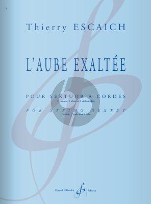 Escaich L'Aube exaltée pour Sextuor a Cordes Score - Parts (for String Sextet)