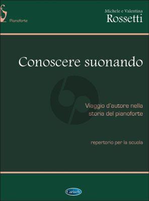 Conoscere Suonando Piano (Viaggio d'autore sulla storia del pianoforte) (Michele Rossetti)