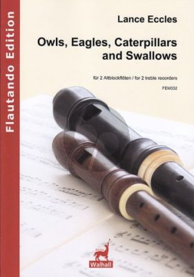 Eccles Owls, Eagles, Caterpillars and Swallows 2 Altblockfloten