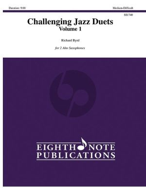 Byrd Challenging Jazz Duets Volume 1 2 Alto Saxophones (8 Note Publication)