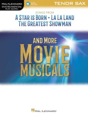 Songs from A Star Is Born, La La Land and The Greatest Showman and more Movie Musicals for Tenor Sax. (Book with Audio online)