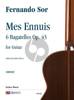 Sor Mes Ennuis. 6 Bagatelles Opus 43 for Guitar (edited by Fabio Rizza)