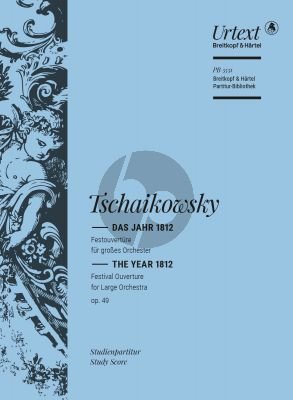 Tchaikovsky Das Jahr 1812 (Festouverture) Opus 49 Orchester (Studienpartitur) (Polina Vajdman)