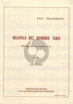 Maldonado Milonga Del Hombre Solo Guitare