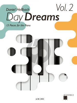 Hellbach Day Dreams Volume 2 (13 Pieces for the Piano)