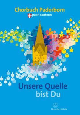 Unsere Quelle bist Du für Gemischter Chor und Frauenchor (Chorbuch zum 8. Deutschen Chorfestival Pueri Cantores in Paderborn)