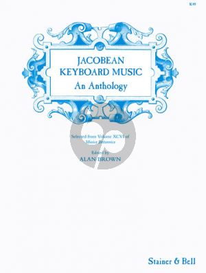 Jacobean Keyboard Music An Anthology (edited by Alan Brown)