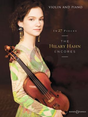 The Hilary Hahn Encores in 27 Pieces for Violin and Piano