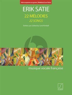 Satie 22 Mélodies - 22 Songs Medium/Low Voice and Piano (edited by Carol Kimball)