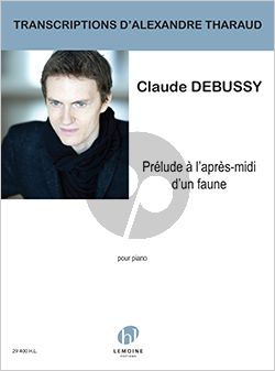 Debussy Prélude à l'après-midi d'un faune Piano seul (transcr. par d'Alexandre Tharaud)