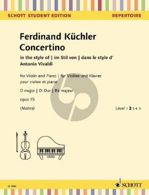 Kuchler Concertino D-major Opus 15 Violin and Piano (in the style of Antonio Vivaldi) (edited by Peter Mohrs)