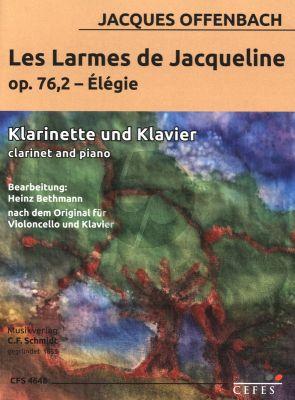 Offenbach Les larmes de Jacqueline Op. 76 No.2 - Élégie fur Klarinette in B und Klavier (arr. Heinz Bethmann)
