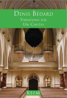Bedard Variations Sur 'Ubi Caritas' (2013) pour Orgue