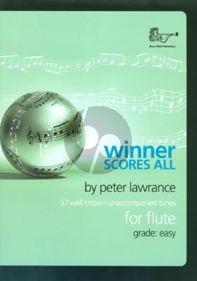 Winner Scores All for Flute Grade Easy (57 well known pieces for flute) (arr. Peter Lawrance)