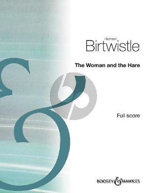Birtwistle The Woman and the Hare for Soprano, Reciter and Ensemble (Full Score)