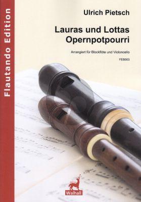 Pietsch Laura and Lottas Opera Potpourri Sopranblockflöte und Violoncello