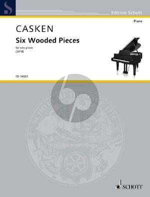 Casken 6 Wooded Pieces Piano solo (2018)