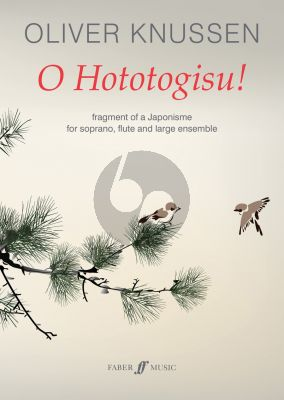 Knussen O Hototogisu! for Orchestra (Fragment of a Japonisme) (Full Score)