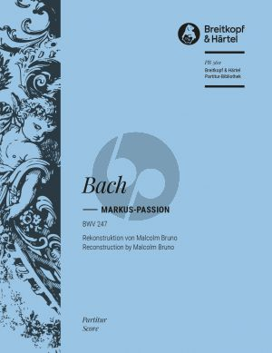 Bach Markus Passion BWV 247 Soli-Chor-Orchester (Partitur) (edited by Malcolm Bruno)