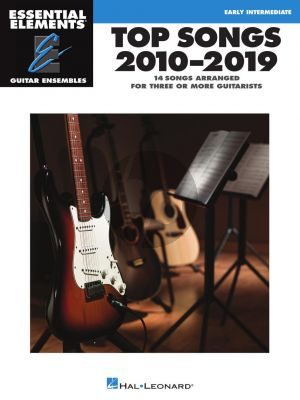Top Songs 2010-2019 3 or more Guitars (Essential Elements Guitar Ensembles)
