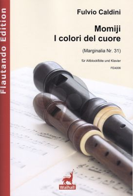 Caldini Momiji – I colori del cuore fur Altblockflote und Klavier (Score and Part) (Marginalia Nr. 31)