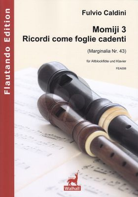 Caldini Momiji 3 – Ricordi come foglie cadenti for alto recorder and piano (Score and Part) (Marginalia No 43)