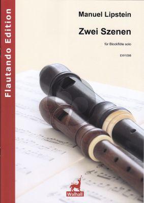 Lipstein Two Scenes / Zwei Szenen for Recorder Solo
