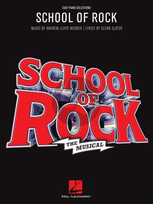 Lloyd Webber School of Rock: The Musical Easy Piano Vocal Selections
