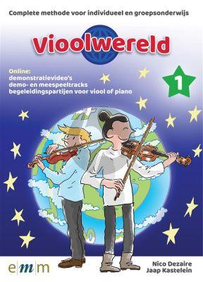 Dezaire - Kastelein Vioolwereld deel 1 Vioolmethode voor leerlingen vanaf 7 jaar (Boek met Online Begeleidingen, demo's en video's)