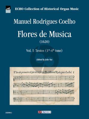 Coelho Flores de Musica Vol. I: Tentos (1st-4th tone) Organ