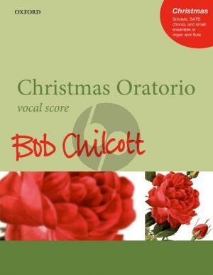 Chilcott Christmas Oratorio SATB and Solists-Small Ensemble with Organ (Vocal Score)
