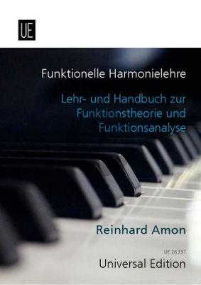 Amon Funktionelle Harmonielehre (Lehr- und Handbuch zur Funktionstheorie und Funkionsanalyse)