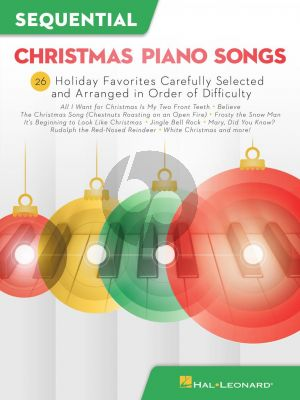 Sequential Christmas Piano Songs (26 Holiday Favorites carefully selected and arranged in order of difficulty)