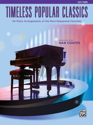 Albums Timeless Popular Classics for Easy Piano (40 Piano Arrangements of the Most-Requested Favorites) (Arr. Dan Coates Easy Piano (Intermediate / Late Intermediate))