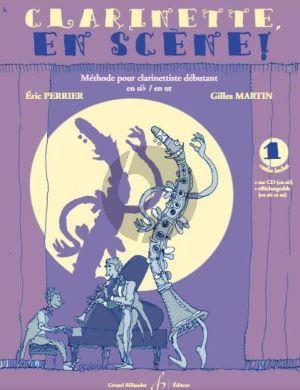 Martin Clarinette en Scene! Vol.1 Methode pour Clarinettiste Debutant en Sib / en Ut (Book with Cd)