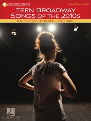 Teen Broadway Songs of the 2010s – Young Women's Edition (12 Songs from Teen Musical Theatre Roles) (Book with Audio online)