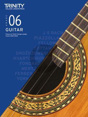 Classical Guitar Exam Pieces 2020-2023: Grade 6