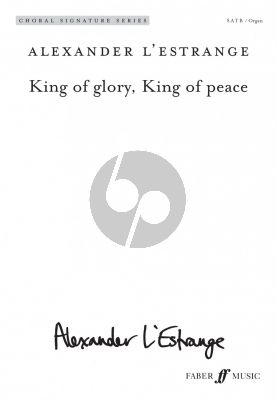 L'Estange King of glory, King of peace SATB and Organ