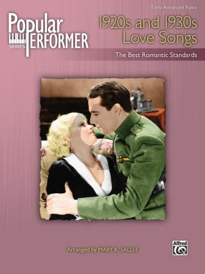 Album Popular Performer: Popular Performer: 1920s and 1930s Love Songs Piano Solo (The Beste Romantic Standards) (Early Advanced, arr. Mary K. Sallee)