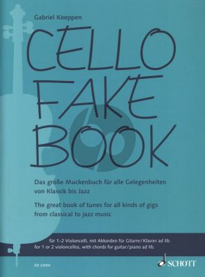 Cello Fake Book 1 - 2 Cellos with Chords and Piano ad lib. (The great book of tunes for all kinds of gigs from classical to jazz music) (Gabriel Koeppen)